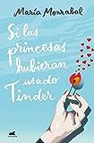 Si las princesas hubieran usado Tinder (Vergara Romántica)