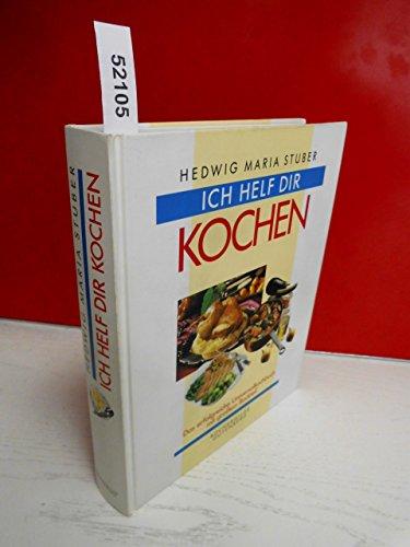 Ich helf dir kochen . kDas erfolgreiche Universalkochbuch mit großem...