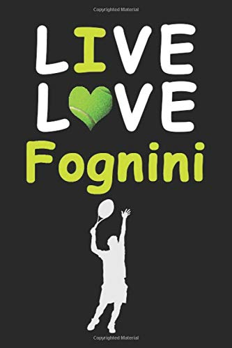 Live Love Fognini Journal : Funny Cute Gift For Fabio Fognini Lovers | Fan Notebook: Blank Lined Journals - 120 Pages - 6 x 9 Inch - Notebook - Paperback