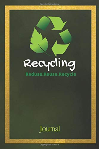 Recycle Reduce Reuse Recycle: Recycle Reduce Reuse Recycle A Beautiful Daily Planer Journal: Activities Journal for today (Cute Notebook for Kids, Girls, Boys, School and Students