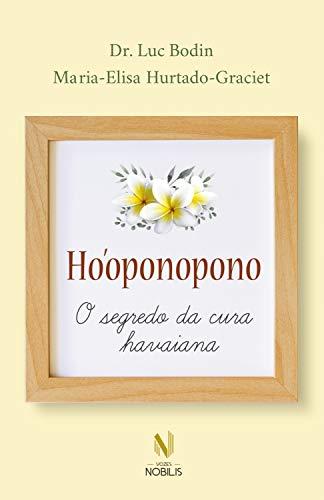 Ho'oponopono: O segredo da cura havaiana (Nobilis)