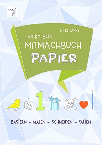Mitmachbuch Papier. 8-12 Jahre - Schneiden & Falten: Basteln - Malen - Schneiden - Falten