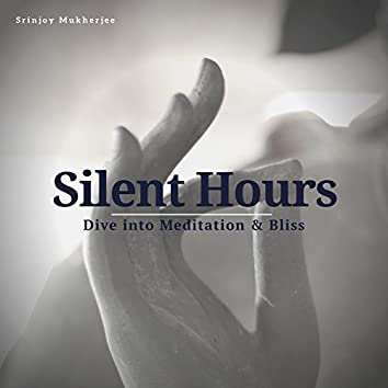 Silent Hours - Dive Into Meditation & Bliss