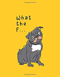 What the F...: Cartoon Dog Notebook, Large Size