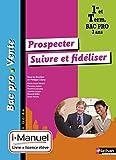 Prospecter - Suivre et fidéliser - 1re/ Term Bac Pro Vente