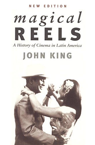 Magical Reels: A History of Cinema in Latin America, New...