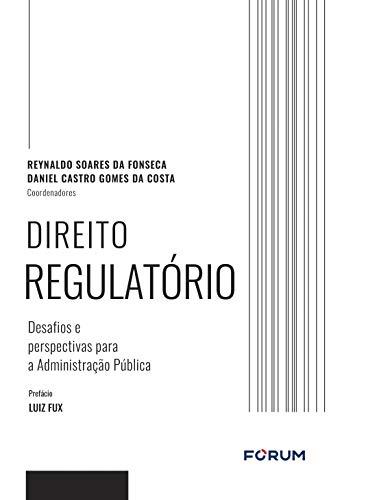 Direito regulatório: Desafios e perspectivas para a Administração Pública