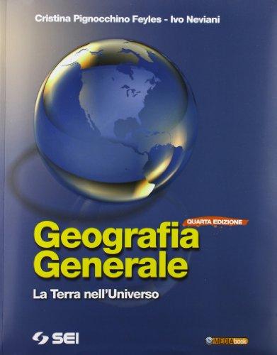 Geografia generale. La terra nell'universo. Con fascicolo per la terza prova dell'esame di Stato-Letture di georgrafia generale. Per le Scuole. Con espansione online