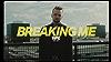 Breaking Me (Lyric Video)