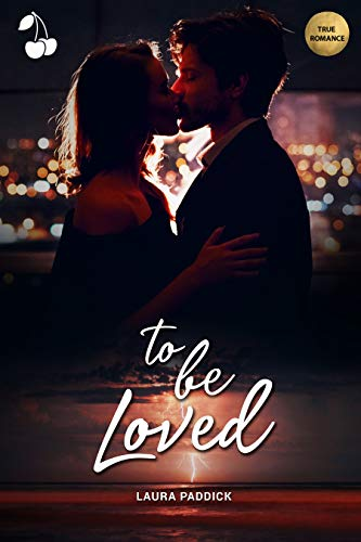 To be loved (English Edition)