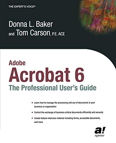 Adobe Acrobat 6: The Professional User's Guide: The Professional User's Guide