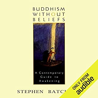Buddhism Without Beliefs                   By:                                                                                                                                 Stephen Batchelor                               Narrated by:                                                                                                                                 Stephen Batchelor                      Length: 4 hrs and 21 mins     37 ratings     Overall 4.4
