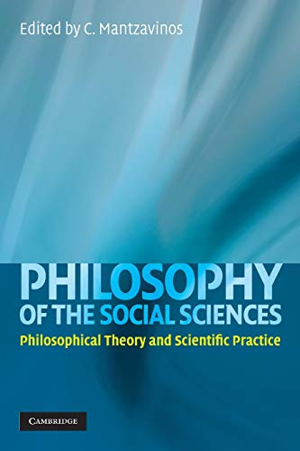 Compare Textbook Prices for Philosophy of the Social Sciences: Philosophical Theory and Scientific Practice Illustrated Edition ISBN 9780521739061 by C. Mantzavinos