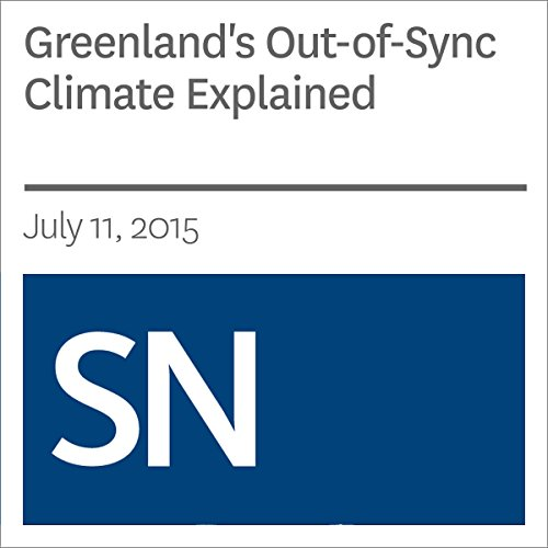Greenland's Out-of-Sync Climate Explained cover art