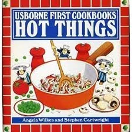Usborne First Cookbooks Hot Things by Angela Wilkes (1993-10-01)