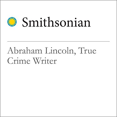 Abraham Lincoln, True Crime Writer audiobook cover art