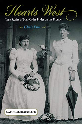 Compare Textbook Prices for Hearts West: True Stories Of Mail-Order Brides On The Frontier 1st Edition ISBN 9780762727568 by Enss, Chris