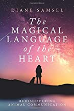 The Magical Language of the Heart: Rediscovering Animal Communication