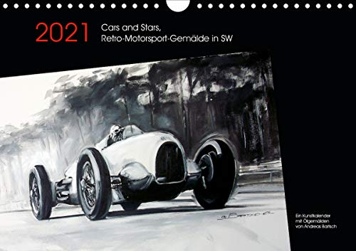 Cars and Stars, Retro-Motorsport-Gemälde in SW (Wandkalender 2021 DIN A4 quer)