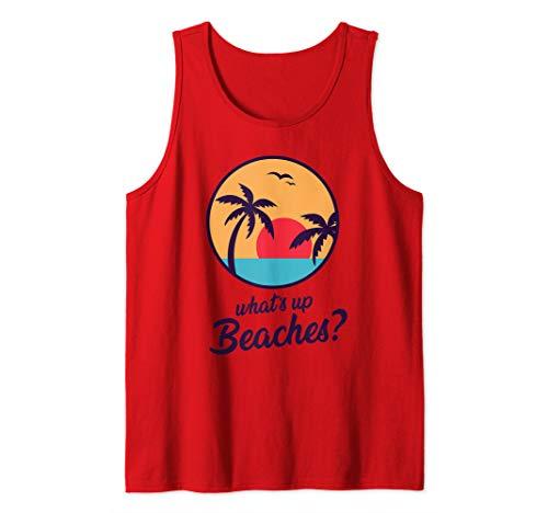 Whats Up Beaches Tank Lustige Strand Hemd Tank Top