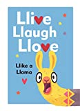 Llive, Llaugh, Llove: Llike a Llama (English Edition)