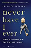 Never Have I Ever: A gripping, clever thriller full of unexpected twists - Joshilyn Jackson