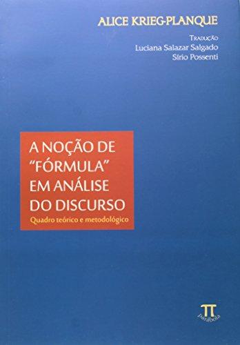 """Noção de """"Fórmula"""" em Análise do Discurso. Quadro Teórico e Metodológico"""