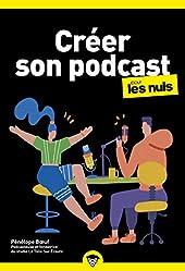 Créer son Podcast Poche pour les Nuls de Pénélope Boeuf