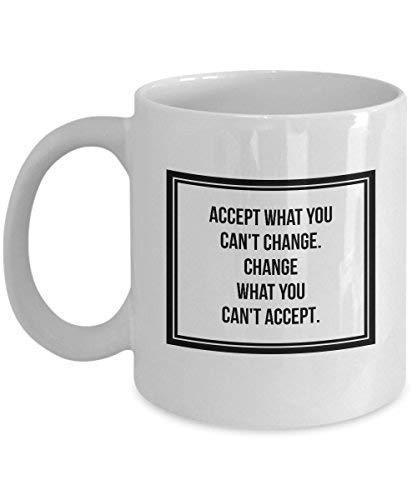 Acepte lo Que no Puede 'No cambie lo Que no Pueda' No acepte Cita Motivacional e inspiradora Taza de café Divertida Tazas de café Novedad Personas con una voluntad Fuerte Siempre Positiv