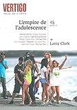 Revue Vertigo N°45 - L'Empire de l'Adolescence