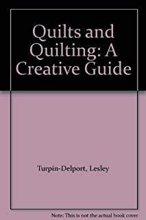 Quilts and Quilting: A Creative Guide