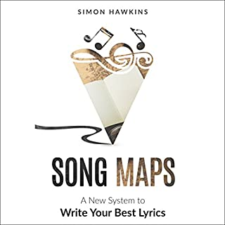 Song Maps     A New System to Write Your Best Lyrics              By:                                                                                                                                 Simon Hawkins                               Narrated by:                                                                                                                                 Sandra Hawkins                      Length: 4 hrs and 1 min     17 ratings     Overall 4.6