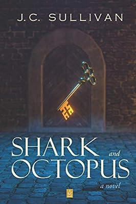 Shark and Octopus: A novel