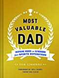 Most Valuable Dad: Inspiring Words on Fatherhood from Sports Superstars (Books for Dads, Fatherhood Books, Gifts for New Dads)