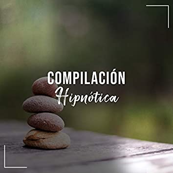 Compilación Musical Hipnótica Curativa