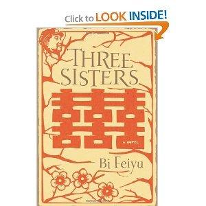 Bi Feiyu, Howard Goldblatt, Sylvia Li-chun Lin'sthree Sisters [Hardcover](2010)