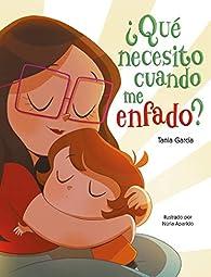 ¿Qué necesito cuando me enfado? par Tania García