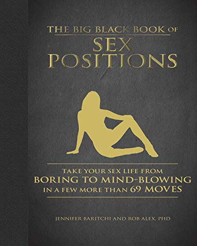 The Big Black Book of Sex Positions: Take Your Sex Life From Boring To Mind-Blowing in a Few More Than 69 Moves (English Edition)