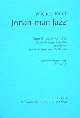 Jonah-Man Jazz: Eine Musical-Kantate. Sprecher, Jugendchor (Kinderchor) und Klavier (mit Akkordsymbolen für Gitarre). Klavierauszug.