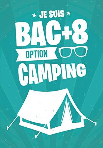 Je suis BAC+8 option CAMPING: cadeau original et personnalisé, cahier parfait pour prise de notes, croquis, organiser, planifier