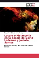 Locura y Melancolía en la poesía de David Ledesma y Jacinto Santos