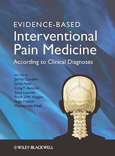 Compare Textbook Prices for Evidence-Based Interventional Pain Medicine: According to Clinical Diagnoses 1 Edition ISBN 9780470671306 by Van Zundert, Jan,Patijn, Jacob,Hartrick, Craig,Lataster, Arno,Huygen, Frank,Mekhail, Nagy,van Kleef, Maarten