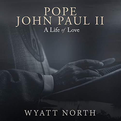 Pope John Paul II: A Life of Love cover art