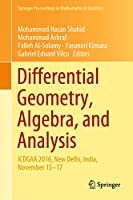 Differential Geometry, Algebra, and Analysis: ICDGAA 2016, New Delhi, India, November 15–17 (Springer Proceedings in Mathematics & Statistics (327))
