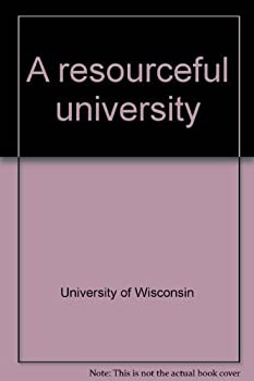 Hardcover A Resourceful University: The University of Wisconsin-Madison in Its 125th Year Book