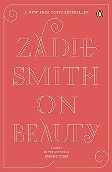 On Beauty: A Novel by [Zadie Smith]