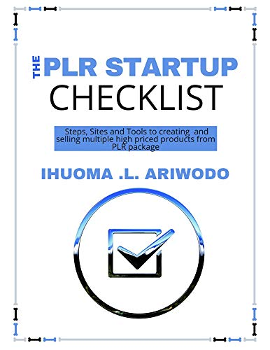 THE PLR STARTUP CHECKLIST: Steps, Sites and Tools for creating and selling multiple high priced products from PLR package (English Edition)