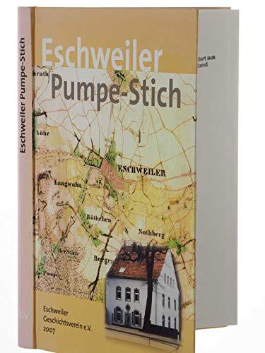Eschweiler Pumpe-Stich: Heimatbuch über einen Stadtteil