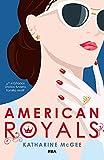 American Royals: ¿Y si Estados Unidos tuviera familia real? (FICCIÓN YA)