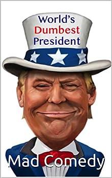 Best dumbest president Reviews
